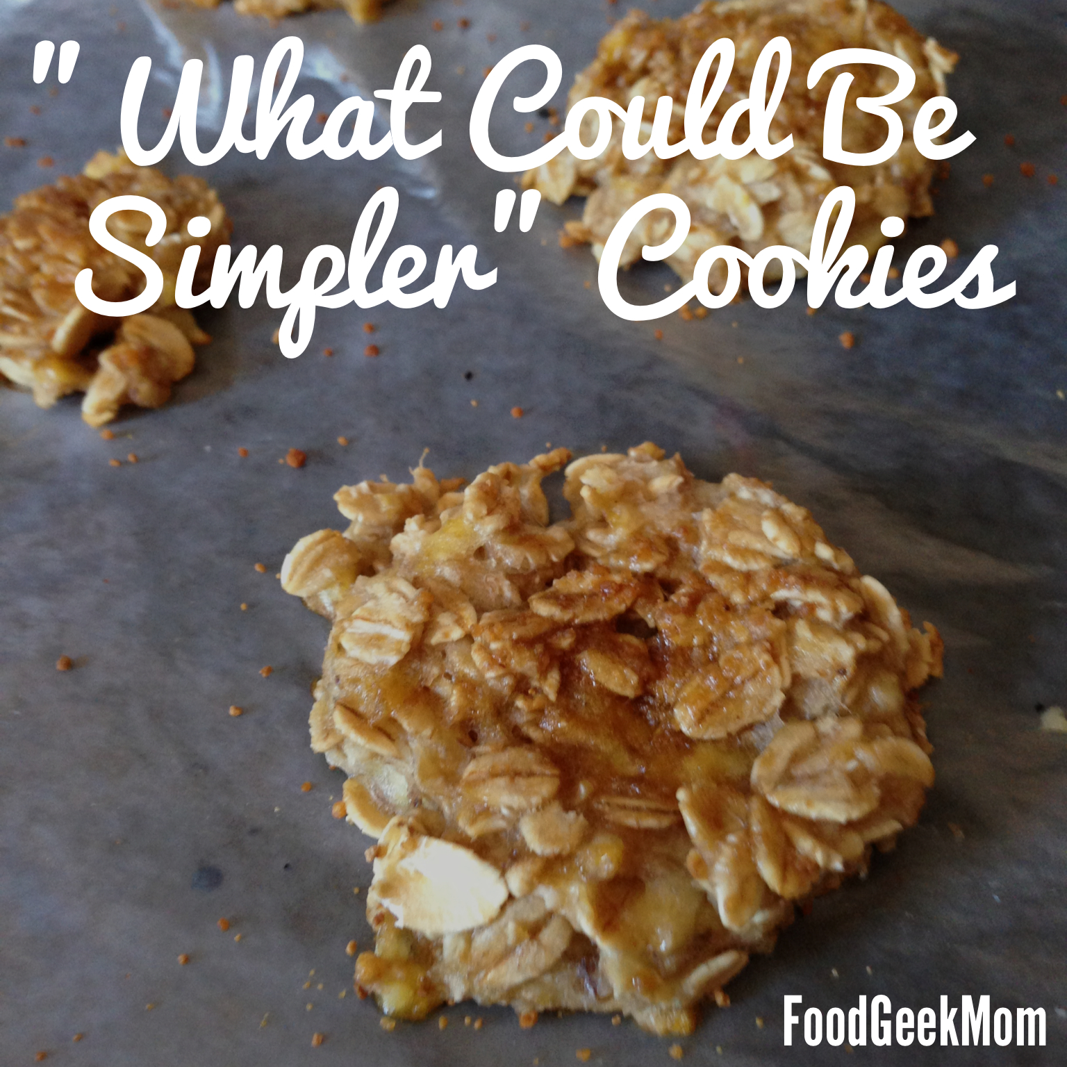 """What Could Be Simpler"" Cookies"